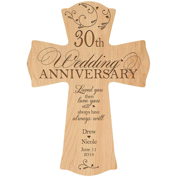 Personalized 30th Wedding Anniversary Wood Wall Cross Gift for Couple 30 year Anniversary Gifts for Her, Anniversary Gifts for Him Loved You Then Love You Still Always Have Always Will