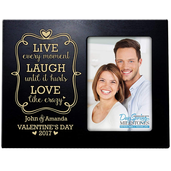 Personalized Valentine's Day Photo Frame Gift Custom Engraved ideas for couple Live Every Moment laugh until it hurts Frame holds 4 x 6 picture