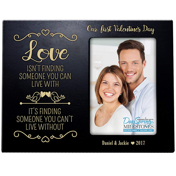 Personalized Valentine's Day Photo Frame Gift Custom Engraved ideas for couple Love isn't finding someone you can live with, it's finding someone Frame holds 4 x 6 picture