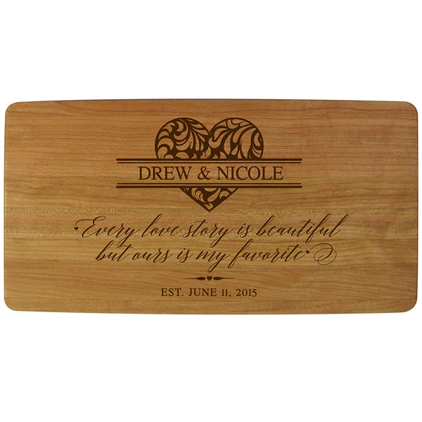 Cutting Board - Every Love Story Is Beautiful but Ours Is My Favorite