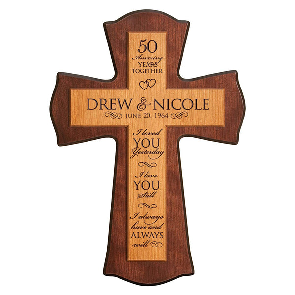 "Personalized 50th Anniversary Wedding Gift for couple Custom wood Wall Cross I Loved You Yesterday I Love You Still I Always Have and Always will Wall or Desktop (12"" W X 17"" H) LifeSong Milestones"