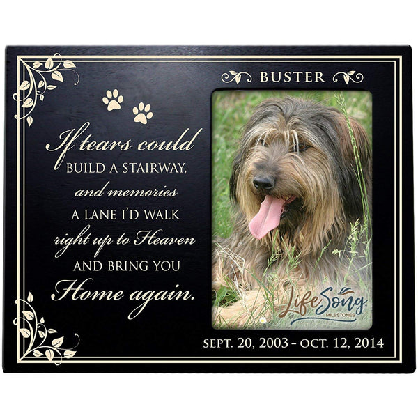 LifeSong Milestones Personalized Pet Memorial Sympathy Photo Frame, If Tears Could Build a Stairway, Custom Frame Holds 4x6 Photos
