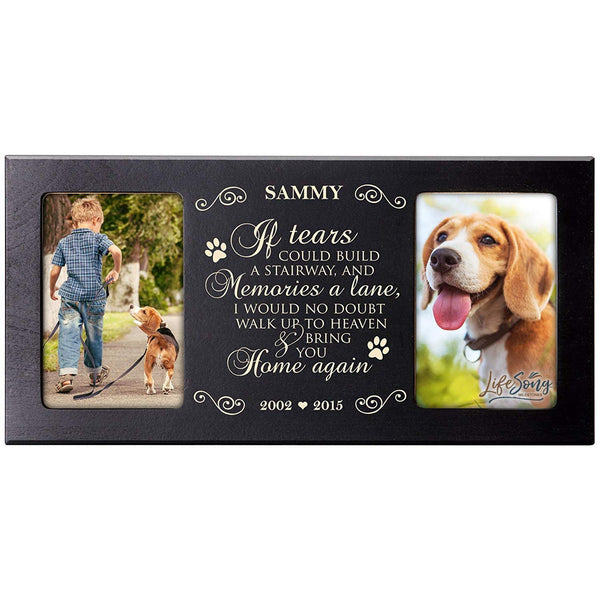 Personalized Pet Memorial Gift, Sympathy Photo Frame, If Tears Could Build a Stairway and Memories a Lane, Custom Frame by LifeSong Milestones USA Made Holds Two 4x6 Photos