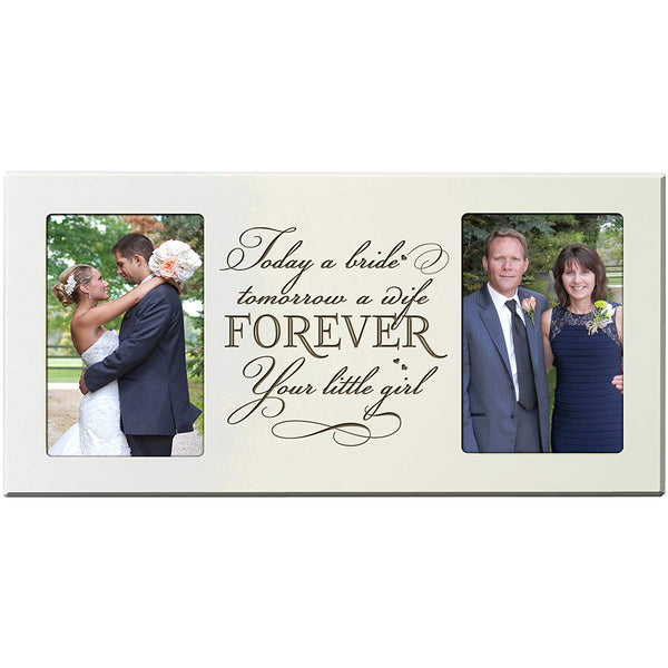 "Personalized Wedding Picture Frame gift for Bride and Groom for parents, Mom and Dad thank-you gift "" Today a Bride tomorrow a Wife Forever Your little Girl "" from LifeSong Milestones"