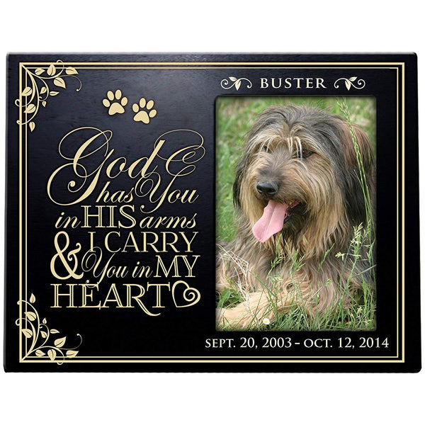 LifeSong Milestones Personalized Pet Memorial Sympathy Photo Frame, God Has You in His Arms & I Carry You in My Heart. Custom Frame Holds 4x6 Photo