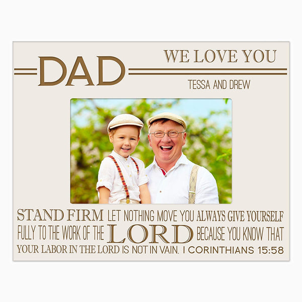 Personalized Gifts for dad Engraved birthday gifts for dad Custom picture frame Stand Firm let Nothing Move you Always give yourself fully to the work of the Lord 1 corinthians 15:58