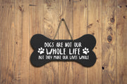 Bone Sign - Dogs Are Not Our Whole Life