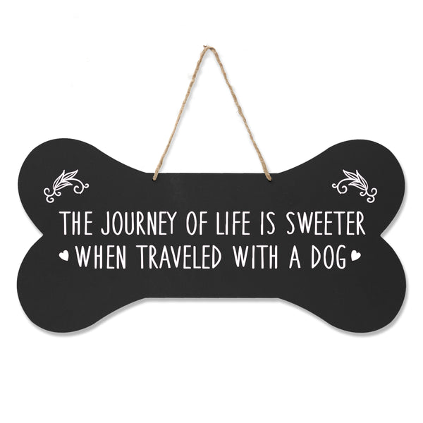 Gifts for Dog Lovers Dog Bone  Wall Sign - The Journey of Life is Sweeter