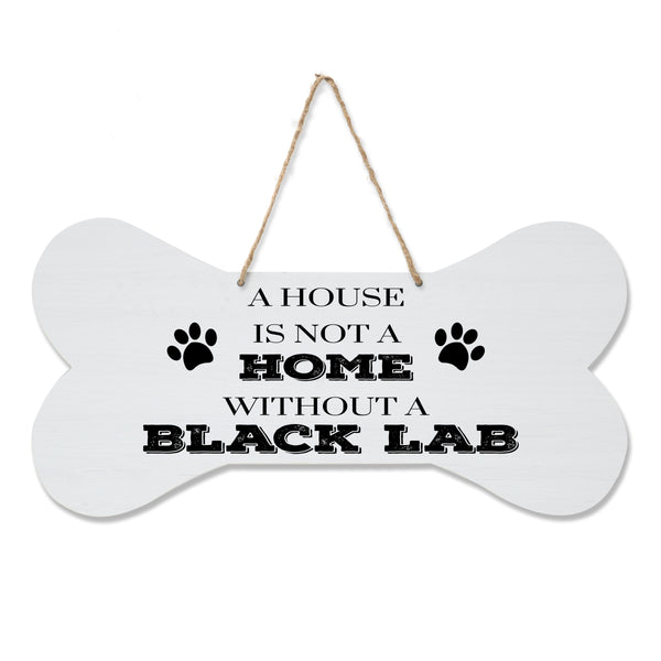 LifeSong Milestones Dog Lovers Bone Sign - A House Is Not A Home Without A Black Lab