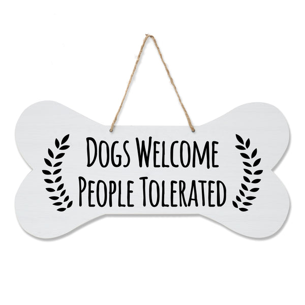 LifeSong Milestones Dog Lovers Bone Sign - Dogs Welcome People Tolerated