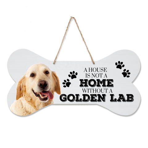 Bone Sign - A House Is Not a Home Without A Lab