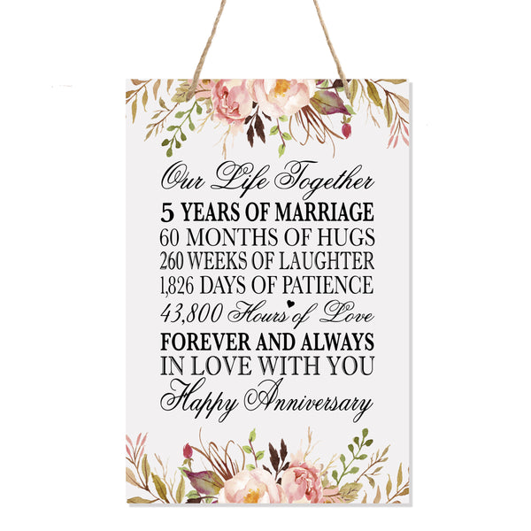 LifeSong Milestones Floral 5th Anniversary Plaque 5 years of marriage - Five Year Wedding Keepsake Gift for parents husband wife him her - Our Life Together