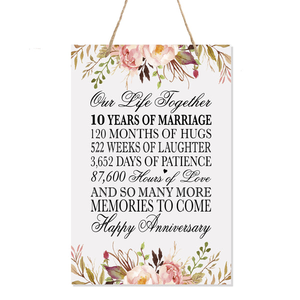 LifeSong Milestones Floral 10th Anniversary Plaque 10 years of marriage - Ten Year Wedding Keepsake Gift for parents husband wife him her - Our Life Together