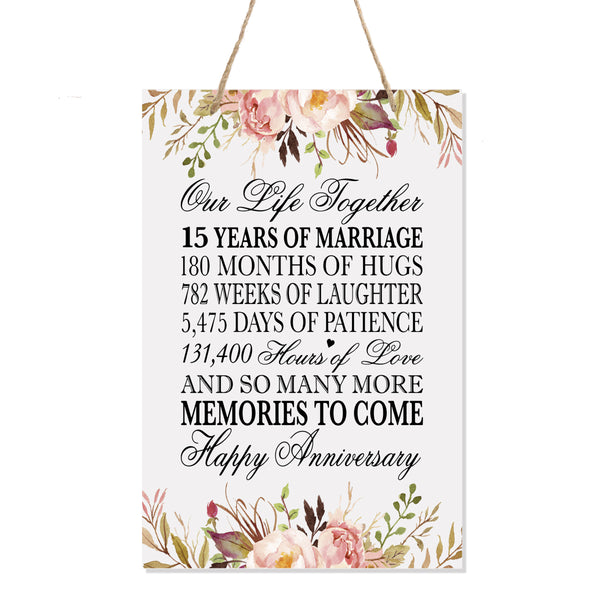 LifeSong Milestones Floral 15th Anniversary Plaque 15 years of marriage - Fifteen Year Wedding Keepsake Gift for parents husband wife him her - Our Life Together