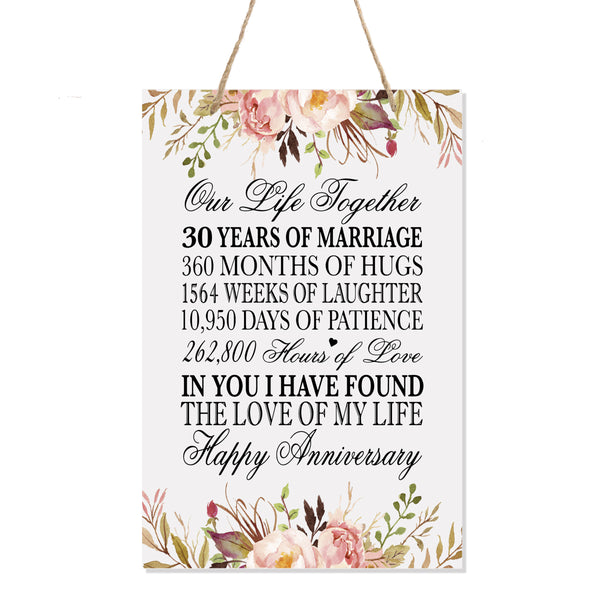 LifeSong Milestones Floral 30th Anniversary Plaque 30 years of marriage - Thirty Year Wedding Keepsake Gift for parents husband wife him her - Our Life Together