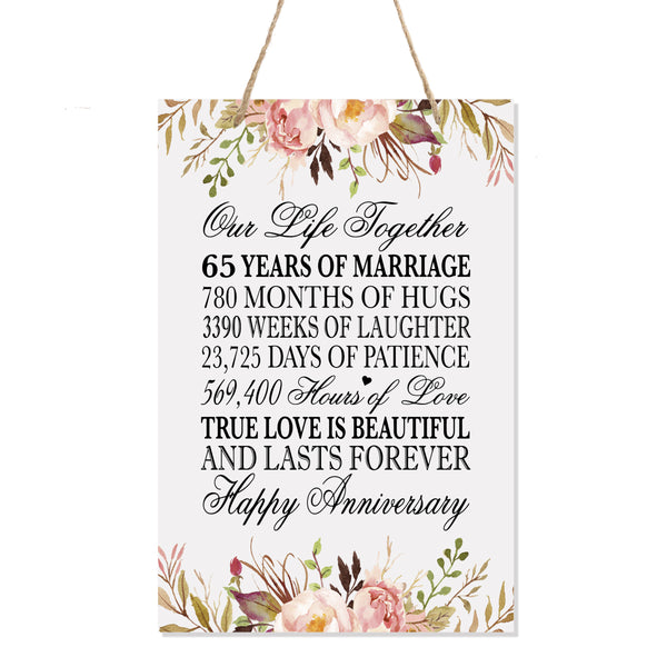 LifeSong Milestones Floral 65th Anniversary Plaque 65 years of marriage - Sixty Five Year Wedding Keepsake Gift for parents husband wife him her - Our Life Together