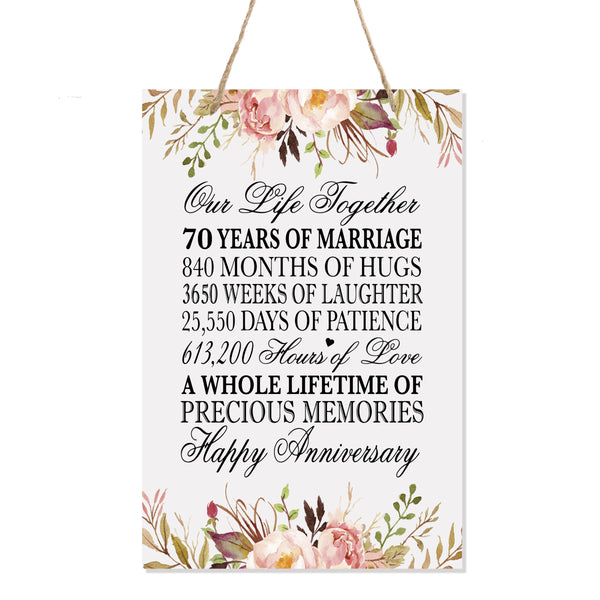 LifeSong Milestones Floral 70th Anniversary Plaque 70 years of marriage - Seventy Year Wedding Keepsake Gift for parents husband wife him her - Our Life Together