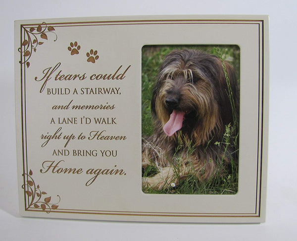 Pet Memorial Sympathy Picture Frame If Tears Could Build a Stairway and Memories a Lane I'd Walk Right up to Heaven and Bring You Home Again 8 inches X 10 inches Cherry Frame Holds 4x6 Photo