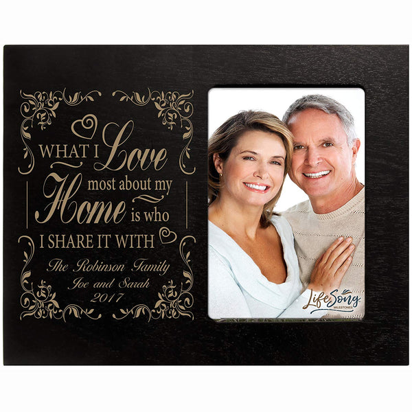 Personalized Wedding, Anniversary, or Valentine's Day Photo Frame Gift Custom Engraved ideas for couple What I Love most about my HOME Frame holds 4 x 6 picture
