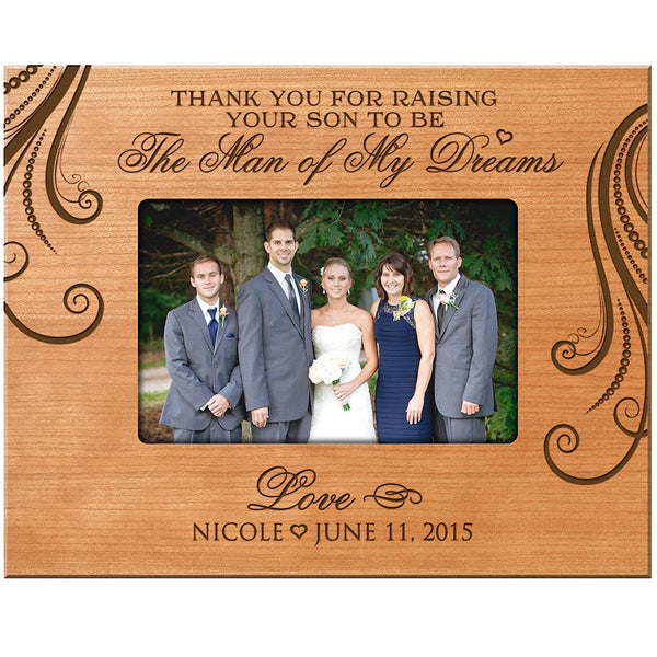 LifeSong Milestones Personalized Parent Wedding Gift Thank You for Raising Your Son to Be the Man of My Dreams 9.75 Inches Long X 7.75 Inches High Holds 4x6 Photo