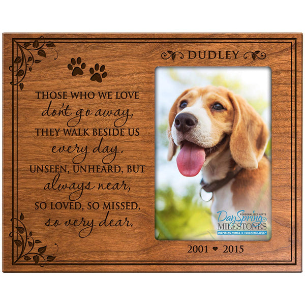 Personalized Pet Memorial Gift, Sympathy Photo Frame, Those Who We Love Don't Go Away They Walk Beside Us Everday, Custom Frame Holds 4x6 Photo by LifeSong Milestones USA Made