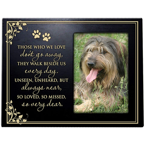 Pet Memorial Sympathy Bereavement Photo Frame Those We Love don't go away They walk beside us every day Frame Holds 4x6 Photo
