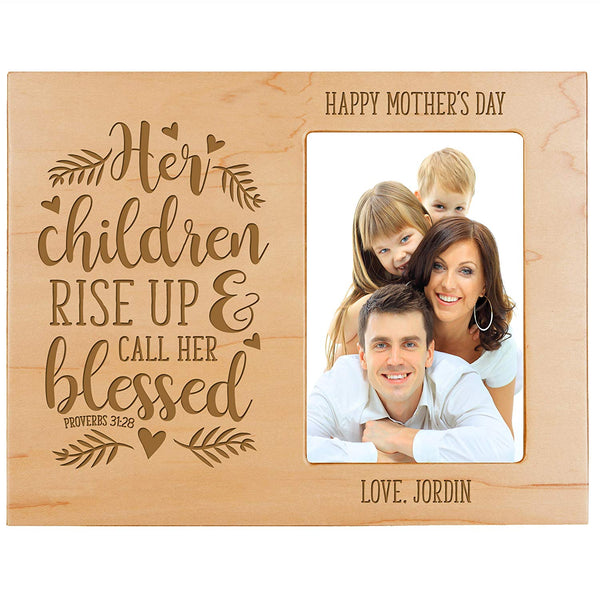 Personalized Happy Mother's Day Photo Frame - Her Children Rise Up Maple
