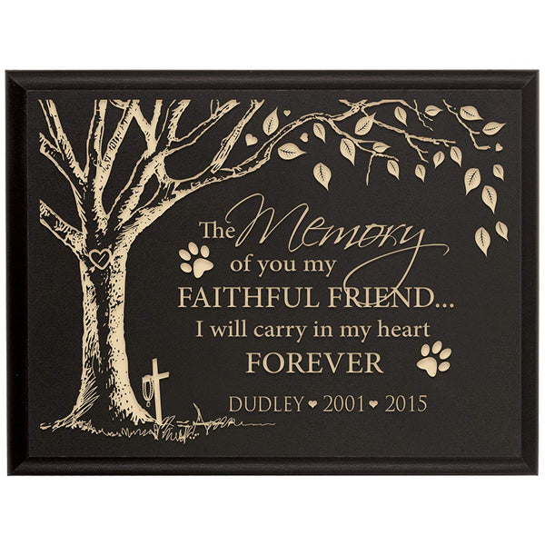 Personalized Pet Memorial Gift, Sympathy Wall Plaque, The Memory of You My Faithful Friend, Custom Engraved Plaque measures 6x8 by LifeSong Milestones USA Made