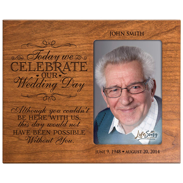 LifeSong Milestones Personalized Memorial Sympathy Picture Frame, Today We Celebrate Our Wedding Day Although You Couldn't Be Here With Us, Custom Frame Holds 4x6 Photo, Made In USA by