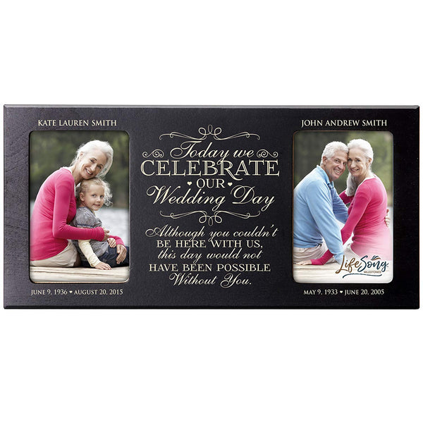 Personalized Memorial Sympathy Picture Frame, Today We Celebrate Our Wedding Day Although You Couldn't Be With Us, Custom Frame Holds Two 4x6 Photos, Made In USA by LifeSong Milestones
