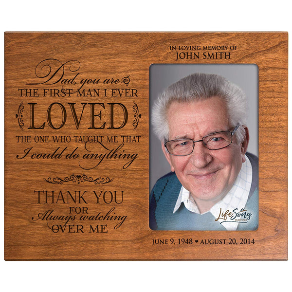 LifeSong Milestones Personalized Memorial Sympathy Picture Frame, Dad You Are The First Man I Ever Loved, Custom Frame Holds 4x6 Photo, Made In USA by
