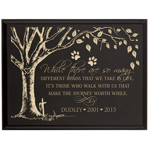 Personalized Pet Memorial Gift, Sympathy Wall Plaque, While There Are So Many Different Roads That We Will Take, Custom Engraved Plaque measures 6x8 by LifeSong Milestones USA Made
