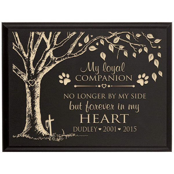 Personalized Pet Memorial Gift, Sympathy Wall Plaque, My Loyal Companion No Longer By My Side But Forever In My Heart, Custom Engraved Plaque measures 6x8 by LifeSong Milestones USA Made