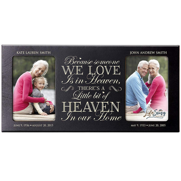 Personalized Memorial Sympathy Picture Frame, Because Someone We Love Is In Heaven There's A Little Bit Of Heaven, Custom Frame Holds Two 4x6 Photos, Made In USA by LifeSong Milestones