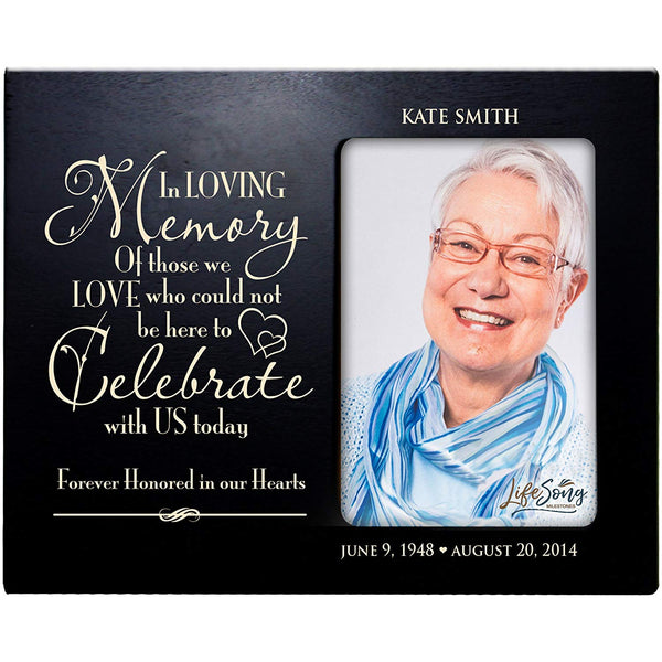 LifeSong Milestones Personalized Memorial Sympathy Picture Frame, In Loving Memory Of Those We Love Who Could Not Be Here, Custom Frame Holds 4x6 Photo, Made In USA by