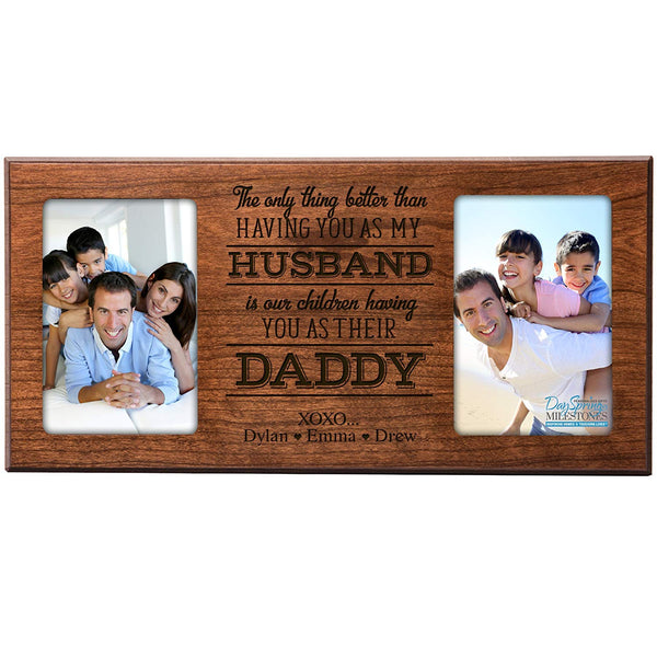 Personalized Gifts for Dad Fathers day gift Custom picture frame holds 2 4x6 photos The only thing better than having you as my Husband