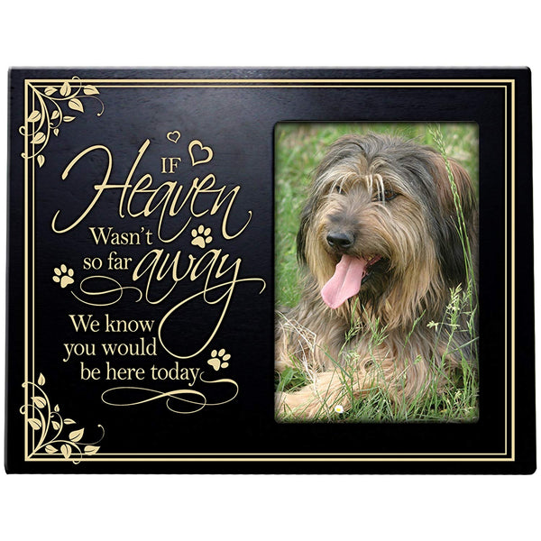 Pet Memorial Sympathy Bereavement Photo Frame If Heaven Wasn't so far away We know you would be here today Cherry Frame Holds 4x6 Photo