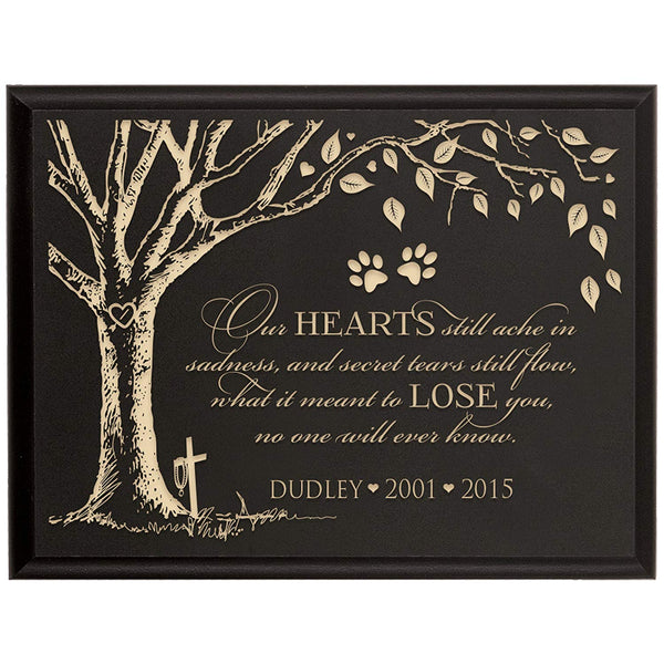 Personalized Pet Memorial Gift, Sympathy Wall Plaque, Our Hearts Still Ache In Sadness and Secret Tears Still Flow, Custom Engraved Plaque measures 6x8 by LifeSong Milestones USA Made