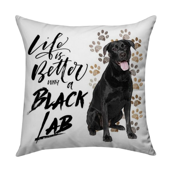 Life Is Better With a Black Lab Pillow with Paw Prints and Dog