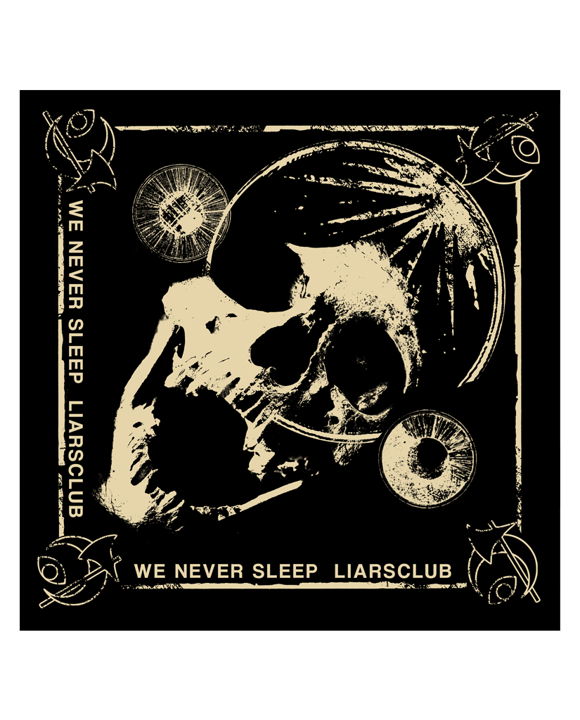 "Liars Club ""WE NEVER SLEEP"" Bandana"