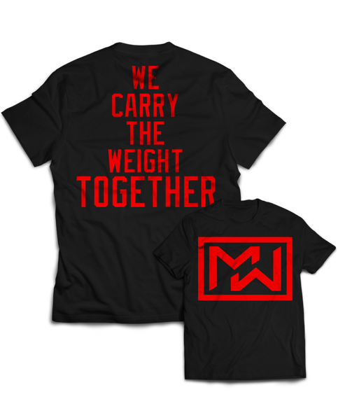 "MW ""WE CARRY THE WEIGHT"" Tee"