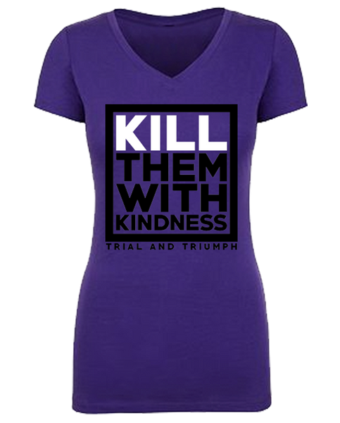 "T&T ""KILL THEM WITH KINDNESS"" V-Neck"