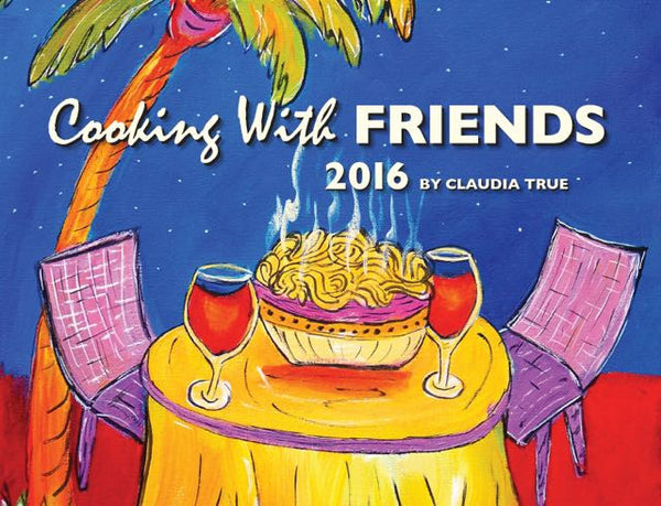 2016 Cooking with Friends Calendar