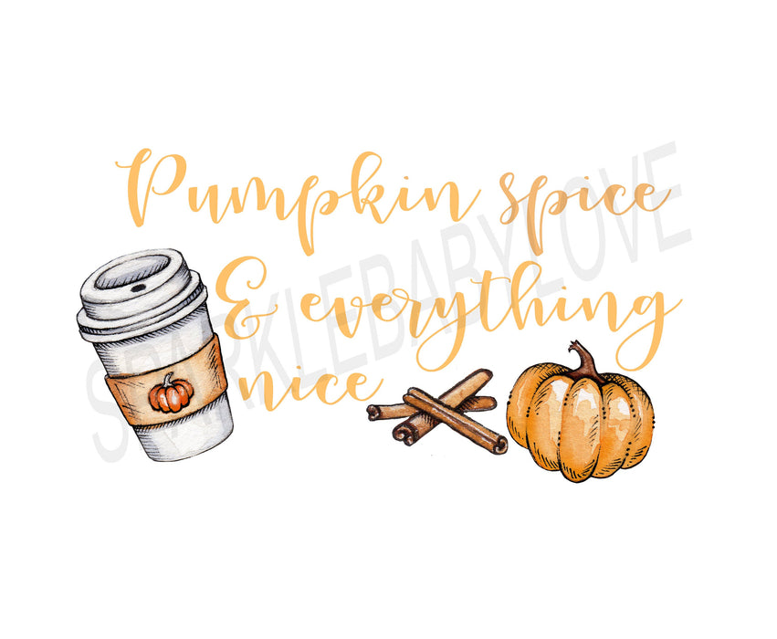 Pumpkin spice & everything nice, DIY iron on, Fall image transfer, Ready to Press, Iron on Ready, htv printed, Iron on Transfer