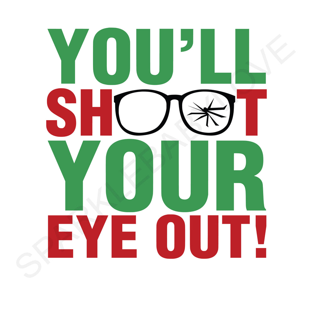 You'll Shoot your eye out Holiday Iron On Ready To Press Transfer Christmas design