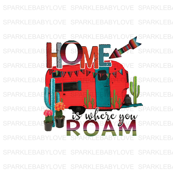 Home is where you roam, Camper iron On Ready To Press Transfer, Baseball Mom design, Iron on, Sublimation Transfer
