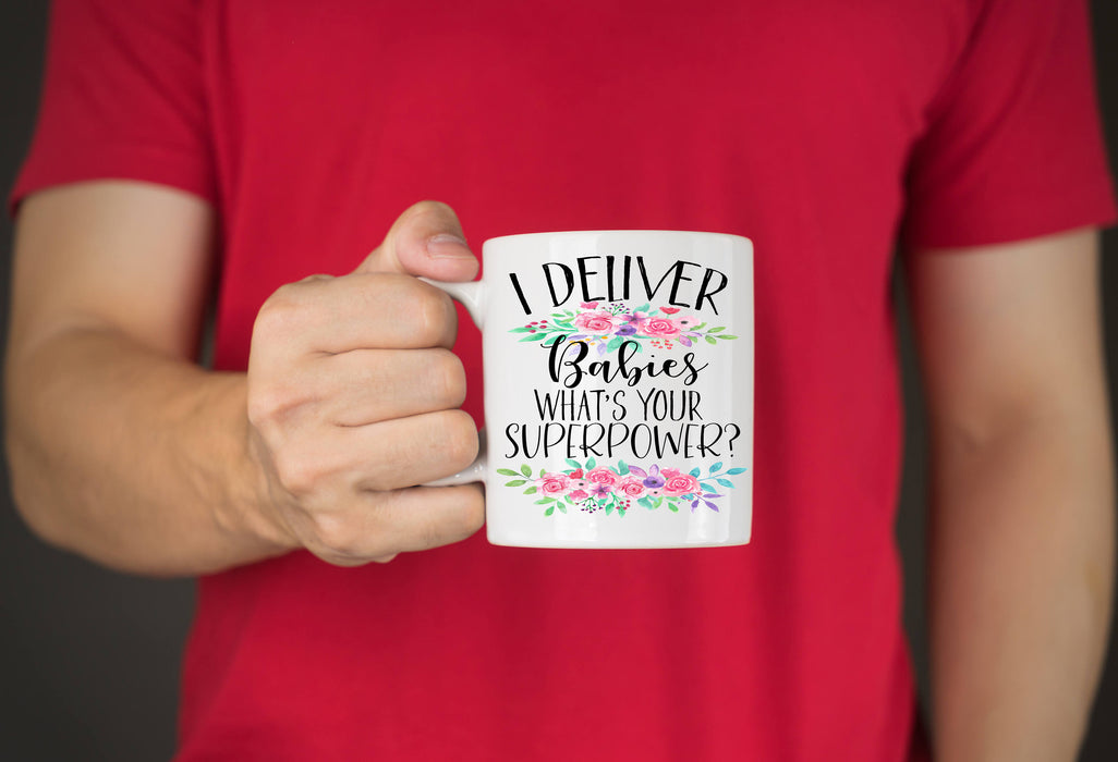 Midwife Gift, Gift for midwife, Doula Gift, I deliver babies, Microwave Dishwasher safe mug, Funny Coffee Mug, Mugs with saying, OB gift