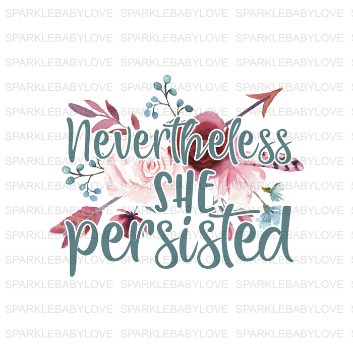 Nevertheless she persisted  Iron On Ready To Press Transfer, Iron on, Sublimation Transfer, Sublimation Design, Heat transfer vinyl, decal