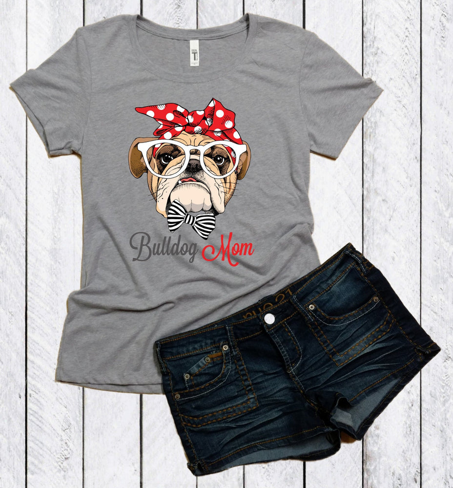 Bull Dog Mom Shirt, Dog Mama Shirt, Dog Mom Shirt, Fur Mama Shirt, Bull Dog lover, Dog Lover, Mother's Day Gift