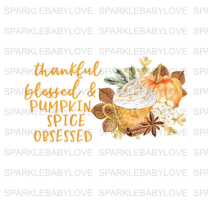 Thankful blessed and pumpkin spice obsessed, DIY iron on, Fall image transfer, Ready to Press, Iron on Ready, Thankful and blessed